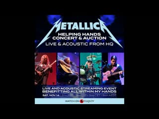 METALLICA - Live & Acoustic From HQ. Helping Hands Concert  &  Auction At HQ, San Rafael, CA, USA, November 14, 2020. (124') ᴴᴰ