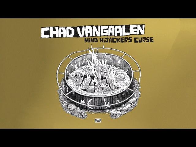 Chad VanGaalen Mind Hijacker's Curse
