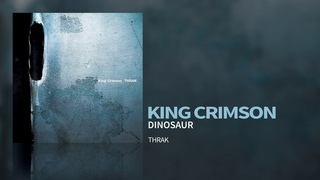 King Crimson - Dinosaur