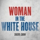 Sheryl Crow - Woman In The White House