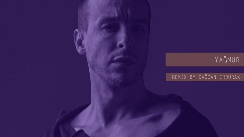 Cem Adrian REMIXES YAĞMUR Remix By Dağcan Erdurak