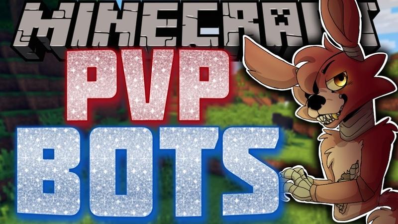 Minecraft PVP From Foxyan Fnafskiy 3 PVP BOTSPLAYER [ПВП БОТЫИГРОКИ]