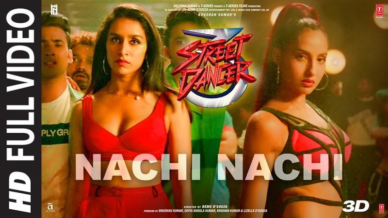 FULL SONG Nachi Nachi Street Dancer 3D Varun D Shraddha K Nora F Neeti M Dhvani B Millind G