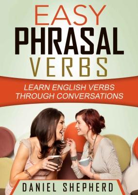 Shepherd Daniel.] Easy Phrasal Verbs  Learn Engli