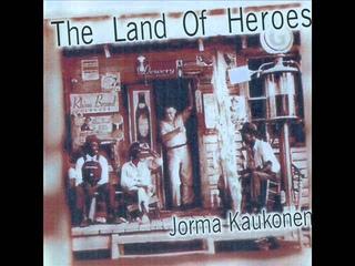 JORMA KAUKONEN - THE LAND OF HEROES