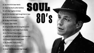 SOUL 80'S   Marvin Gaye, Frank Sinatra, Dean Martin, Al Green, Luther Vandross   Best Motown Songs
