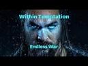 Within Temptation Endless War Unofficial HD Video Aquamen