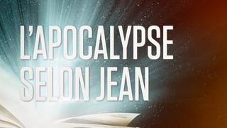 « L'apocalypse selon Jean » (ou Révélation de Jésus-Christ) - Le Nouveau Testament / La Bible VF