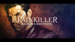 PAINKILLER BLACK EDITION #1 НАЧАЛО
