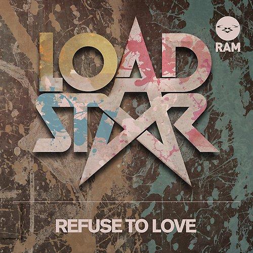Loadstar album Refuse To Love / Flight