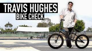TRAVIS HUGHES - BMX BIKE CHECK