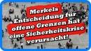 Ex Chef des Geheimdienstes Merkels offene Grenzen haben eine Sicherheitskrise verursacht