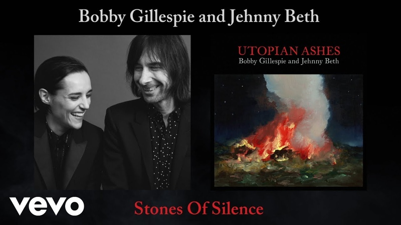 Bobby Gillespie Jehnny Beth Stones of Silence Official Audio