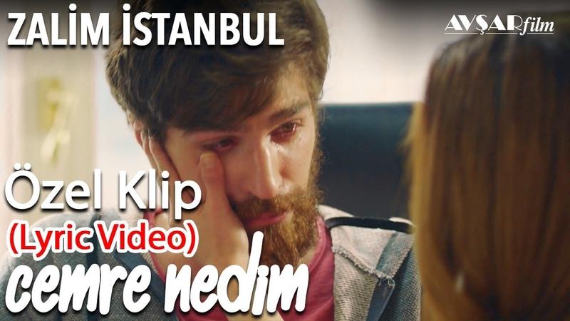 Cemre Nedim Özel Klip | Gel Gönlümü Yerden Yere Vurma Güzel (Lyric Video) Zalim İstanbul