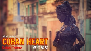 CUBAN HEART (Music Video only)