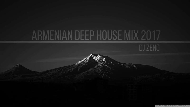 Armenian DeepHouse Mix 2017 DJ ZENO Remix