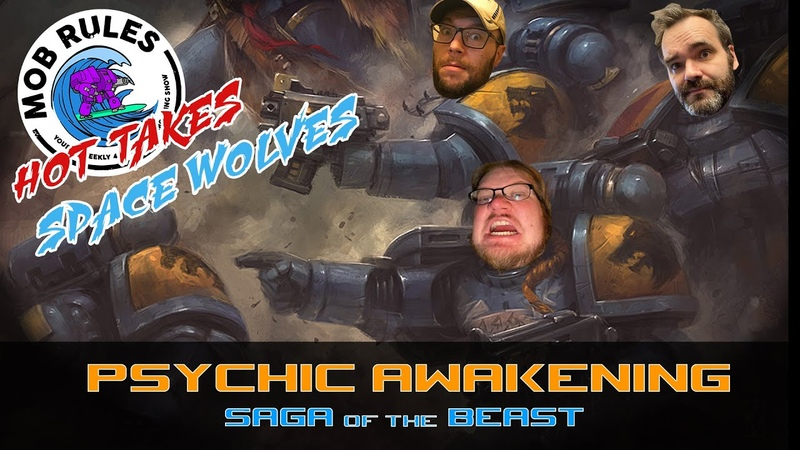 Mob rules presents Danny's Hot takes Psychic Awakening 6 Saga of the Beast The Space Wolves