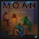 MOAN - Moaning
