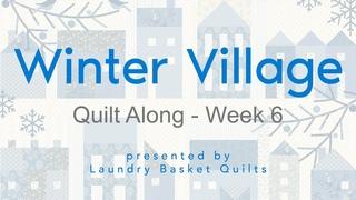 "Quilting Window - ""Winter Village Quilt Along"" Block 6"