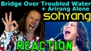 Vocal Coach Reaction To So Hyang - Bridge Over Troubled Water - Arirang Alone - Ken Tamplin