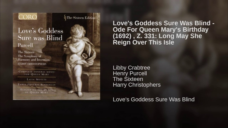Love's Goddess Sure Was Blind Ode For Queen Mary's Birthday 1692 Z 331 Long May She