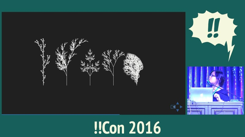 !!Con 2016 - Plants are Recursive!!: Using L-Systems to Generate Realistic Weeds By Sher Minn Chong