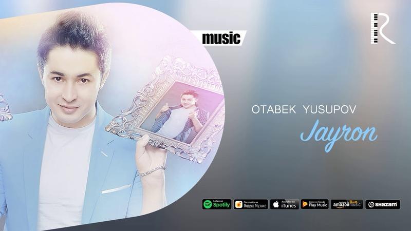 Otabek Yusupov Jayron Отабек Юсупов Жайрон music version