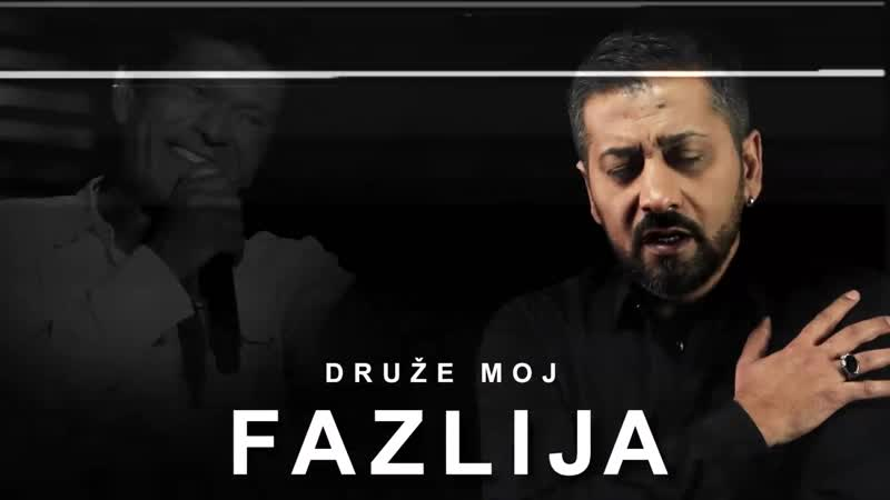 Fazlija Druze moj 2018