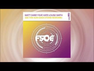 "Matt Darey Feat Kate Louise Smith ""See The Sun"" (Dan Stone Rework) OUT NOW!"