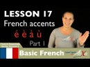 French accents part 1 French Essentials Lesson 17