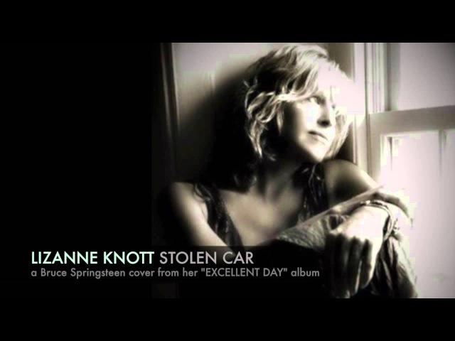 Lizanne Knott Stolen Car Bruce Springsteen cover