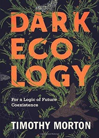 Dark Ecology For a Logic of Future Coexistence