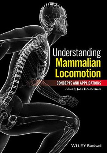 Understanding Mammalian Locomotion Concepts and Applications