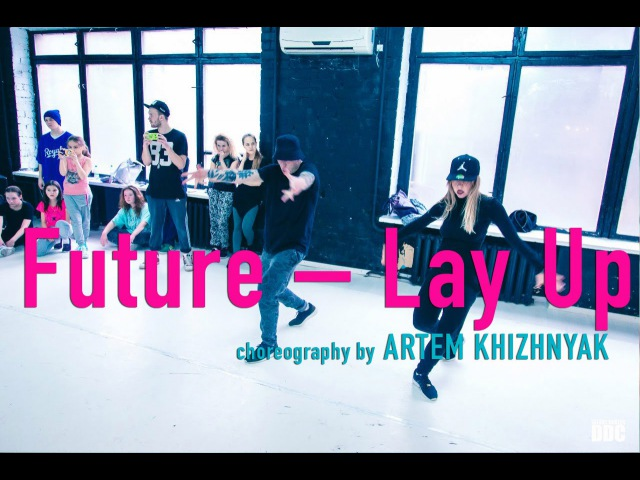 Future Lay Up choreography by ARTEM KHIZHNYAK Talant Center DDC
