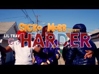 Lil Trav (Sicko Mobb) - Go Harder