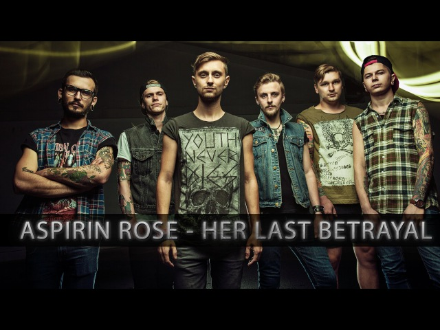 Aspirin Rose - Her Last Betrayal (Official Music Video)