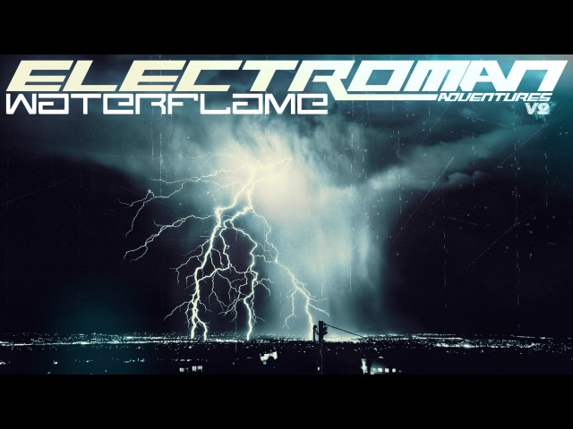 Waterflame - Electroman Adventures V2