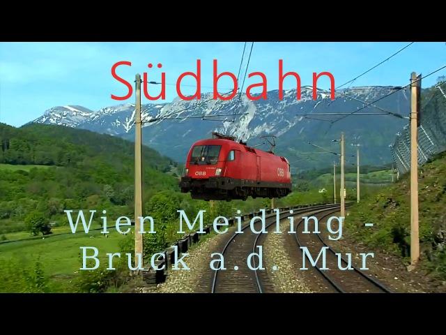 Führerstandsmitfahrt Südbahn Wien Meidling - Bruck a. d. Mur - Cab Ride in the Alps