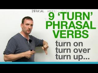 9 TURN Phrasal Verbs: turn on, turn off, turn over, turn around, turn out...