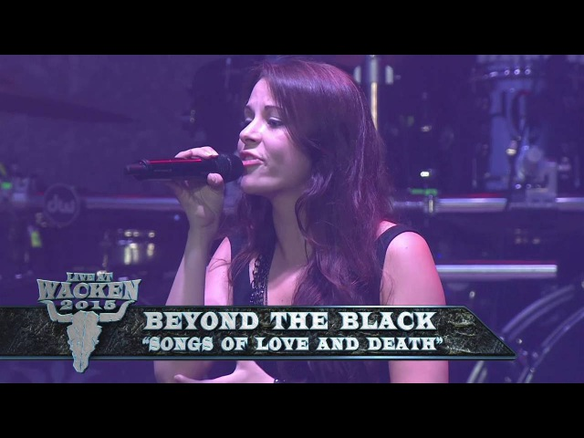 Beyond The Black - Songs Of Love And Death (Live At Wacken Open Air 2015) [Bluray/HD]