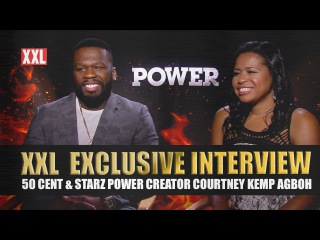 50 Cent & Starz Power Creator Courtney A. Kemp XXL Exclusive Interview