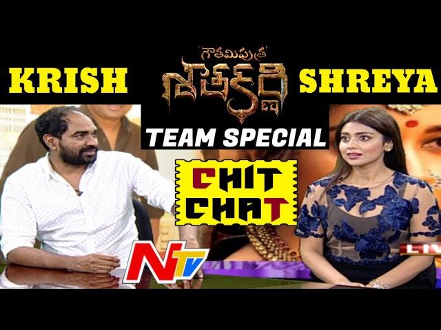 Gautamiputra Satakarni Team Special Chit Chat Krish Shriya Saran NTV