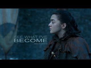 Arya Stark // See What I've Become