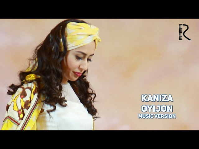 Kaniza Oyijon Каниза Ойижон music version 2017