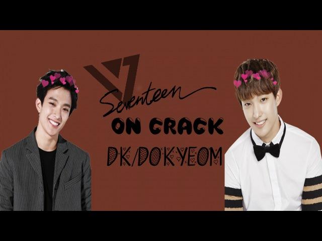 ✿ SEVENTEEN ON CRACK DK DOKYEOM ✿ ft EXID Luhan