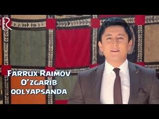 Farrux Raimov - O'zgarib qolyapsanda | Фаррух Раимов - Узгариб коляпсанда