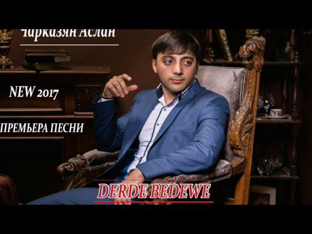 Чарказян Аслан Charkazyan Aslan - Derdê Bedewê