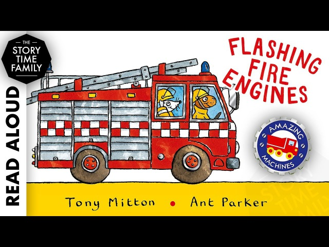 Flashing Fire Engines by Tony Mitton Read Aloud Children Stories