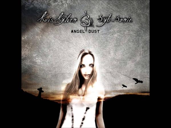 Kris Kylven Syb Sonic - Angel Dust [Full Album]