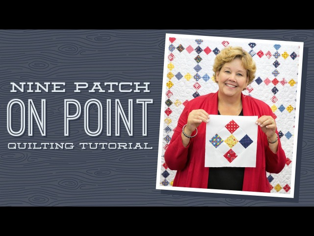 Make a Nine Patch on Point Quilt with Jenny Doan of Missouri Star Video Tutorial